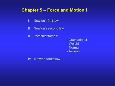 Chapter 5 – Force and Motion I