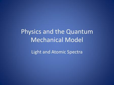 Physics and the Quantum Mechanical Model