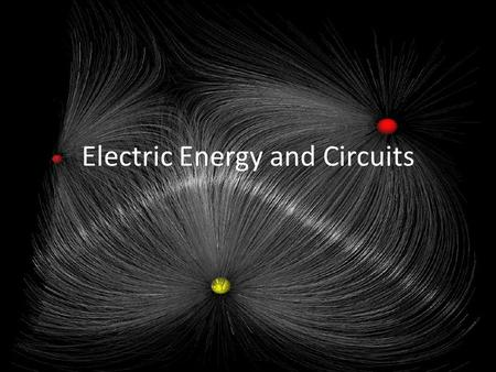 Electric Energy and Circuits. Electrostatic Equilibrium No net motion of charge is occurring within a conductor Meets the following conditions ▫Electric.
