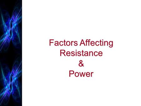 Factors Affecting Resistance