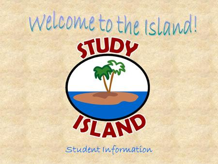 Welcome to the Island! Student Information.
