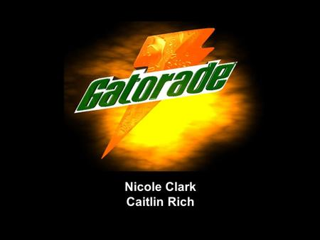 Nicole Clark Caitlin Rich. History of Gatorade 1965: A university of Florida assistant coach asked why the players were being affected by heat and heat.