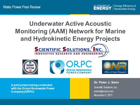 1 | Program Name or Ancillary Texteere.energy.gov Water Power Peer Review Underwater Active Acoustic Monitoring (AAM) Network for Marine and Hydrokinetic.