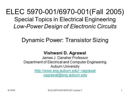 9/15/05ELEC5970-001/6970-001 Lecture 71 ELEC 5970-001/6970-001(Fall 2005) Special Topics in Electrical Engineering Low-Power Design of Electronic Circuits.