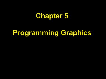 Chapter 5 Programming Graphics. Chapter Goals To be able to write simple applications To display graphical shapes such as lines and ellipses To use colors.