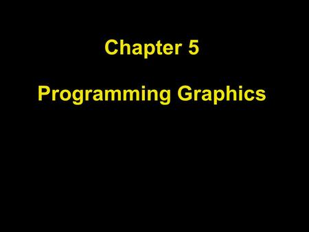 Chapter 5 Programming Graphics. Chapter Goals To be able to write applications with simple graphical user interfaces To display graphical shapes such.