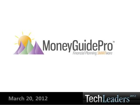 March 20, 2012. PIEtech, Inc. CONFIDENTIAL Copyright 2012 At some point, you'll provide a core Technology Platform Your Platform will include Financial.