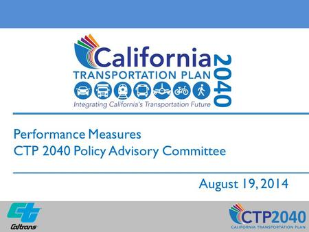 Performance Measures CTP 2040 Policy Advisory Committee August 19, 2014.