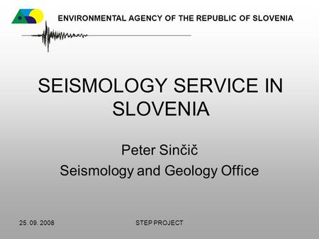 SEISMOLOGY SERVICE IN SLOVENIA