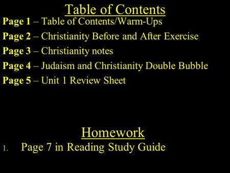 Table of Contents Page 1 – Table of Contents/Warm-Ups Page 2 – Christianity Before and After Exercise Page 3 – Christianity notes Page 4 – Judaism and.