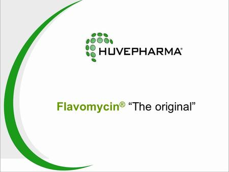 "Flavomycin ® ""The original"". 2 Content 3 Introduction Stability Flavomycin ® compared with generics - Flavomycin 40 and 80 - in feed - in premix Conclusions."
