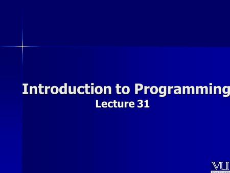Introduction to Programming Lecture 31. Operator Overloading.