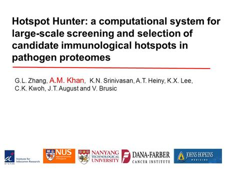 Hotspot Hunter: a computational system for large-scale screening and selection of candidate immunological hotspots in pathogen proteomes G.L. Zhang, A.M.