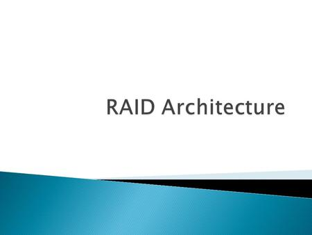  RAID stands for Redundant Array of Independent Disks  A system of arranging multiple disks for redundancy (or performance)  Term first coined in 1987.
