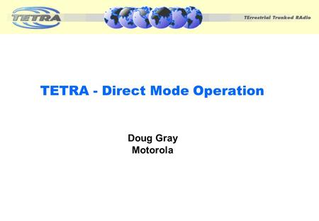 TETRA - Direct Mode Operation