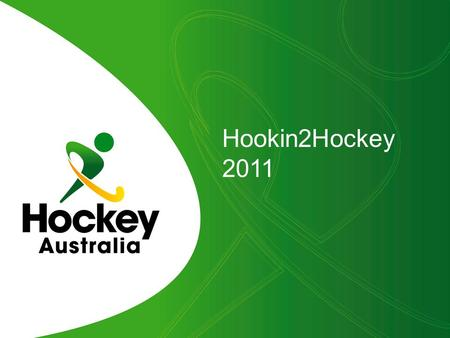 Hookin2Hockey 2011. New and increased advertising and promotional materials supplied by Hockey Australia which includes the following: 1000 A5 personalized.
