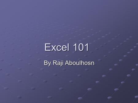 Excel 101 Excel 101 By Raji Aboulhosn. Using keyboard shortcuts To copy, press Ctrl+C. To cut, press Ctrl+X. To paste, press Ctrl+V. Using the mouse To.