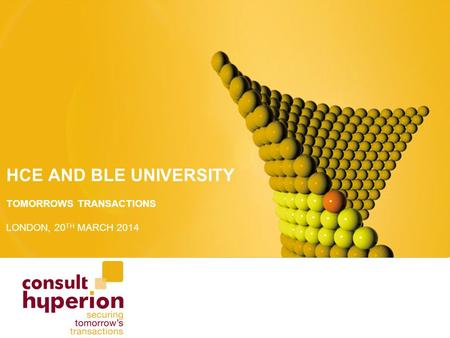 HCE AND BLE UNIVERSITY TOMORROWS TRANSACTIONS LONDON, 20 TH MARCH 2014.