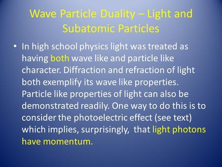 Wave Particle Duality – Light and Subatomic Particles