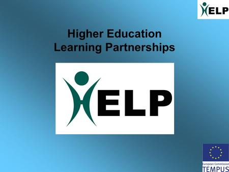 Higher Education Learning Partnerships. HELP Context - Human Capital Human capital refers to the stock of productive skills and technical knowledge embodied.