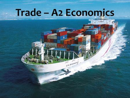 Trade – A2 Economics. Aims and Objectives Aim: Understand the UK <strong>current</strong> <strong>account</strong> Objectives: Define UK <strong>current</strong> <strong>account</strong> Analyse the UK's import and export.