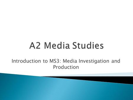 Introduction to MS3: Media Investigation and Production.