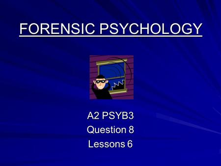 A2 PSYB3 Question 8 Lessons 6