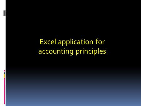 Excel application for accounting principles. Expanding the Formula Bar Click on the Collapse Formula Bar. Drag the border of the Formula Bar to increase.