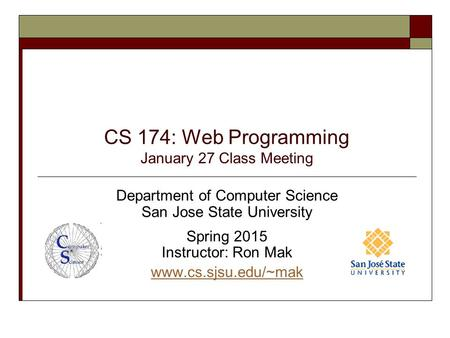 CS 174: Web Programming January 27 Class Meeting