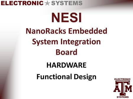 ELECTRONIC SYSTEMS NESI NanoRacks Embedded System Integration Board HARDWARE Functional Design.
