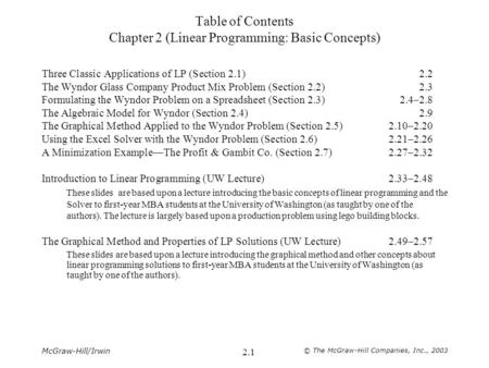 McGraw-Hill/Irwin © The McGraw-Hill Companies, Inc., 2003 2.1 Table of Contents Chapter 2 (Linear Programming: Basic Concepts) Three Classic Applications.