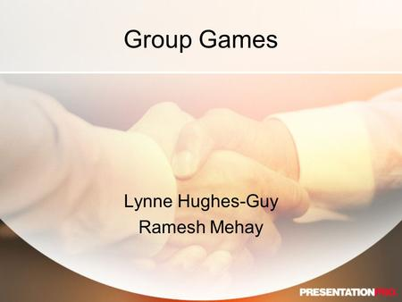 Group Games Lynne Hughes-Guy Ramesh Mehay. Aims of this Session Why Use Games How do you run a game? How do you build it into a programme? What types.