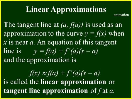 CHAPTER 2 2.4 Continuity The tangent line at (a, f(a)) is used as an approximation to the curve y = f(x) when x is near a. An equation of this tangent.