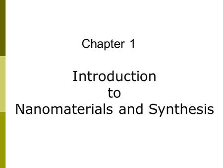 Nanomaterials and Synthesis