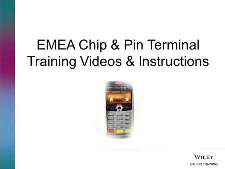 EMEA Chip & Pin Terminal Training Videos & Instructions