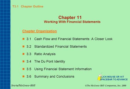 T3.1 Chapter Outline Chapter 11 Working With Financial Statements Chapter Organization 3.1Cash Flow and Financial Statements: A Closer Look 3.2Standardized.