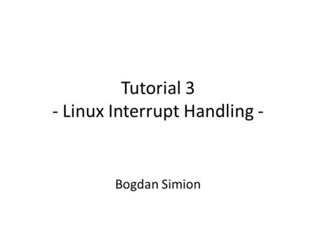 Tutorial 3 - Linux Interrupt Handling -