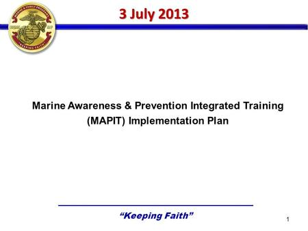 3 July 2013 Marine Awareness & Prevention Integrated Training (MAPIT) Implementation Plan.