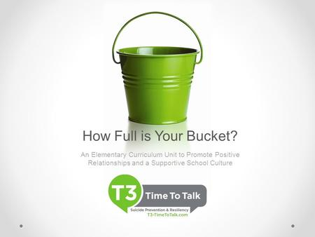 How Full is Your Bucket? An Elementary Curriculum Unit to Promote Positive Relationships and a Supportive School Culture.