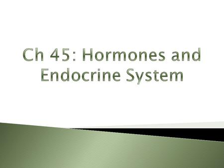 Ch 45: Hormones and Endocrine System