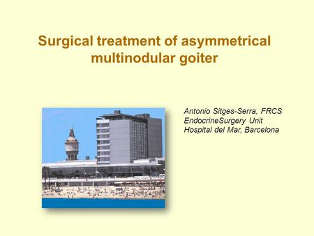 Surgical treatment of asymmetrical multinodular goiter