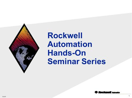 02/24/97 1 Rockwell Automation Hands-On Seminar Series.
