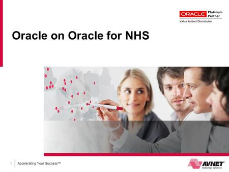 Accelerating Your Success™ Oracle on Oracle for NHS 1.