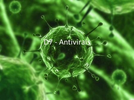 D7 - Antivirals. D.7.1 State how viruses differ from bacteria.