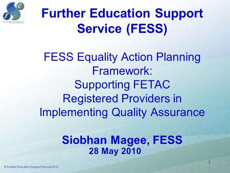 Further Education Support Service (FESS) FESS Equality Action Planning Framework: Supporting FETAC Registered Providers in Implementing Quality Assurance.