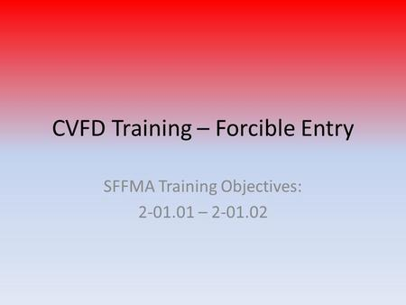 CVFD Training – Forcible Entry