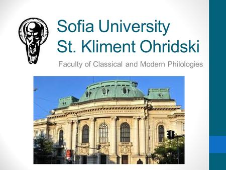 Sofia University St. Kliment Ohridski Faculty of Classical and Modern Philologies.