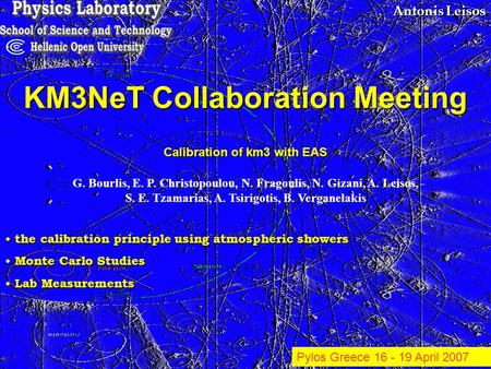 Antonis Leisos KM3NeT Collaboration Meeting the calibration principle using atmospheric showers the calibration principle using atmospheric showers Monte.
