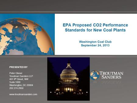 Change picture on Slide Master EPA Proposed CO2 Performance Standards for New Coal Plants Washington Coal Club September 24, 2013 PRESENTED BY Peter Glaser.