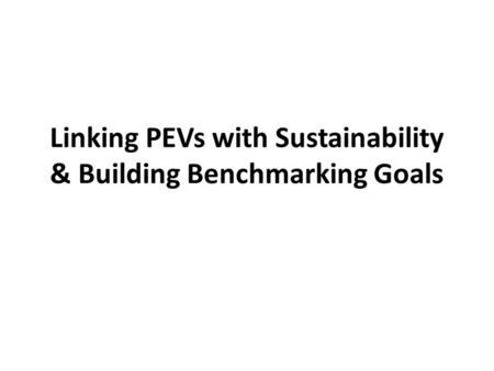 Linking PEVs with Sustainability & Building Benchmarking Goals.